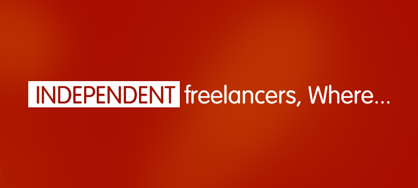 Independent Freelancers..Where